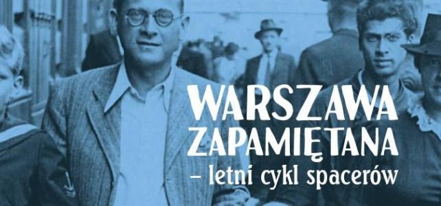 Warszawa zapamiętana – cykl letnich spacerów